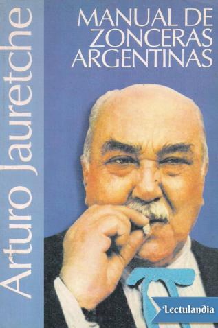Contribución al Manual de Zonceras Argentinas y por qué nomundiales
